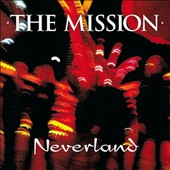 The Mission UK (UK): Neverland [Special Edition]