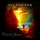 Daniel James: All For You [Digipak]
