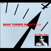 Brad Turner: It's That Time [Digipak] *