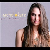 Rachel Katz: Girl In the Picture Frame [Digipak]