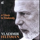 A Tribute To Tchaikovsky / Vladimir Feltsman, piano