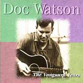 Doc Watson: The Vanguard Years [Box]