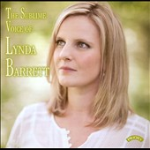 The Sublime Voice of Lynda Barrett / songs by Mozart, Franck, Bach
