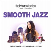 Various Artists: Smooth Jazz (Intro Collection): Ultimate Late Night Collection