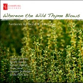 David Bowerman: Fantasies - Whereon the Wild Thyme Blows / Stephen De Pledge, piano; Anna Leese, soprano