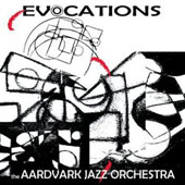 The Aardvark Jazz Orchestra: Evocations