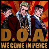 D.O.A.: We Come in Peace