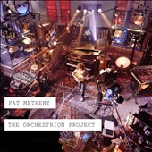 Pat Metheny: The Orchestrion Project [Digipak]