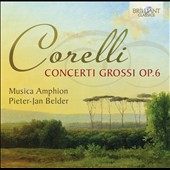 Arcangelo Corelli: Concerti Grossi, Op. 6 / Musica Amphion