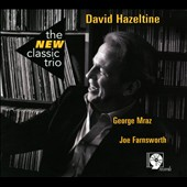 David Hazeltine: The  New Classic Trio [Digipak]