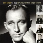 Bing Crosby: So Rare: Treasures from the Crosby Archive [Digipak]