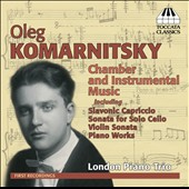 Komarnitsky: Chamber and Instrumental Music / London Piano Trio
