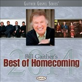 Bill & Gloria Gaither (Gospel)/Bill & Gloria Gaither & Their Homecoming Friends/Bill Gaither (Gospel): Best of Homecoming 2014