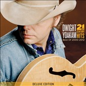 Dwight Yoakam: 21st Century Hits: Best of 2000-2012 *