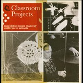 Classroom Projects: Incredible Music Made by Children in Schools