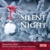 Patrick Dupré Quigley/Seraphic Fire: Silent Night