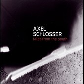 Axel Schlosser: Tales from the South