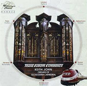 Trans Europe Experience: Organ Music of Nielsen, Kühnis, Hurford et al. / Keith John, Organ of Gloucester Cathedral