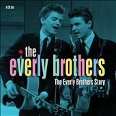 The Everly Brothers: The Everly Brothers Story