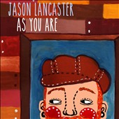 Jason Lancaster (Singer/Songwriter): As You Are [Digipak]