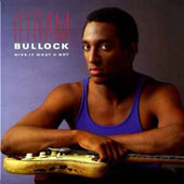 Hiram Bullock: Give It What U Got