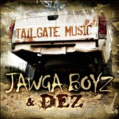 Dez (Rap-Rock)/Jawga Boyz: Tailgate Music [Digipak]