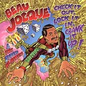 Beau Jocque & The Zydeco Hi-Rollers: Check It Out, Lock It In, Crank It Up