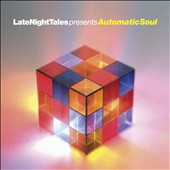 Groove Armada: LateNightTales Presents Automatic Soul *