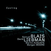David Liebman/Samuel Blais: Cycling *