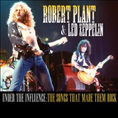 Various Artists: Robert Plant & Led Zeppelin: Under The Influence: The Songs That Made Them Rock