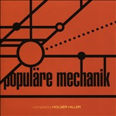 Populäre Mechanik: Kollektion 03: Populäre Mechanik Compiled by Holger Hiller
