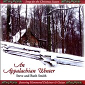 Steve and Ruth Smith/Steve Smith: An Appalachian Winter *