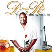 Donnie Ray (R&B): She's My Honey Bee
