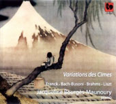 Franck: Prélude, fugue & variations, Op. 18; Bach/Busoni: Chaconne in D minor, BWV 1004; Brahms: Variations, Op. 21/1; Liszt: Variations on Bach's cantata BWV 12. Jacqueline Bourgès-Maunoury, piano