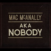 Mac McAnally: Aka Nobody [Digipak]