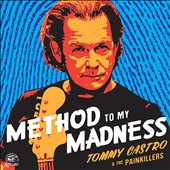 Tommy Castro & the Painkillers/Tommy Castro: Method to My Madness