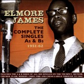 Elmore James: The Complete Singles As & Bs: 1951-62