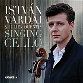 Singing Cello - Art songs by Schumann, Mendelssohn, Suk, Mahler, Rachmaninov, de Falla, Liszt, Fauré, Kreisler performed by cello & piano / Istvan Vardai, cello; Julien Quentin, piano