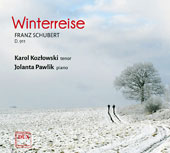 Franz Schubert: Winterreise, song cycle D.911 / Karol Kozlowski, tenor; Jolanta Pawlik, piano