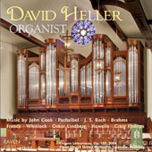 Organ works by Cook, Pachelbel, Bach, Brahms, Franck, Whitlock, Lindberg, Howells, Phillips / David Heller, Organist