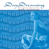 Mark Waterman: Day Dreaming [11/4]