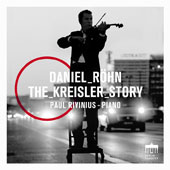 Fritz Kreisler (1875-1962): Works for Violin and Piano - 'The Kreisler Story' / Daniel Röhn, Violin; Paul Rivinius, Piano