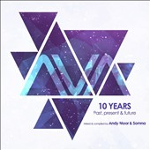 Andy Moor (Dance)/Somna: AVA 10 Years: Past, Present & Future