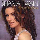 Shania Twain: Come on Over [International]