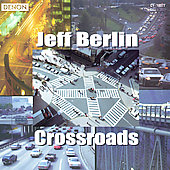 Jeff Berlin: Crossroads