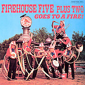 The Firehouse Five Plus Two: The Firehouse Five Plus Two Goes to a Fire