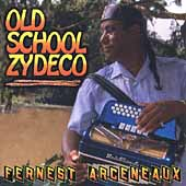 Fernest Arceneaux: Old School Zydeco