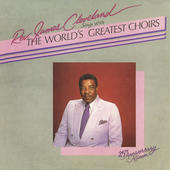 James Cleveland: Rev. James Cleveland Sings with the World's Greatest Choirs