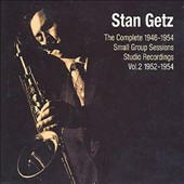 Stan Getz (Sax): Small Group Sessions, Vol. 2