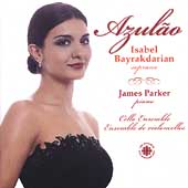 Azulao / Isabel Bayrakdarian, James Parker, Cello Ensemble